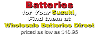 For more Suzuki Power Sport batteries priced as low as $16.95 go to www.wholesalebatteriesdirect.com